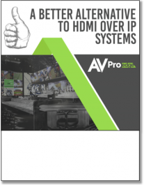 A Better Alternative to HDMI Over IP Systems
