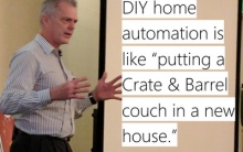 Advice from Expert: Builders Don't Want DIY Home Automation