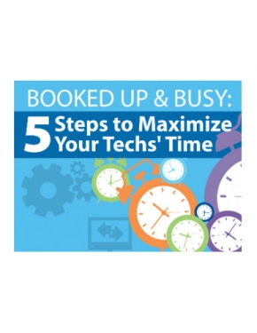 Booked Up & Busy: 5 Steps to Maximize Your Techs' Time
