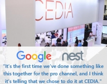CEDIA 2017: Google + Nest Join Forces for First Time to Serve Smart-Home Pros